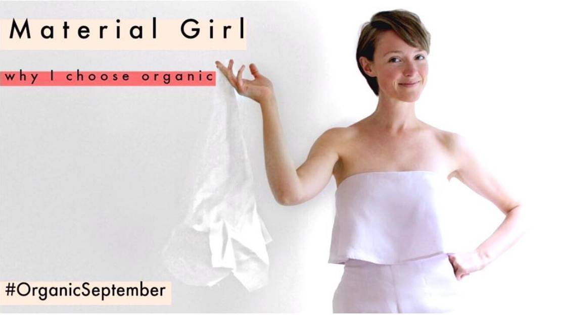 Material Girl – Why I Choose Organic